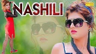 Nashili | Himanshi Goswami, Harish ramkali, shillu fatehpuriya | Haryanavi | Latest Haryanvi 2019