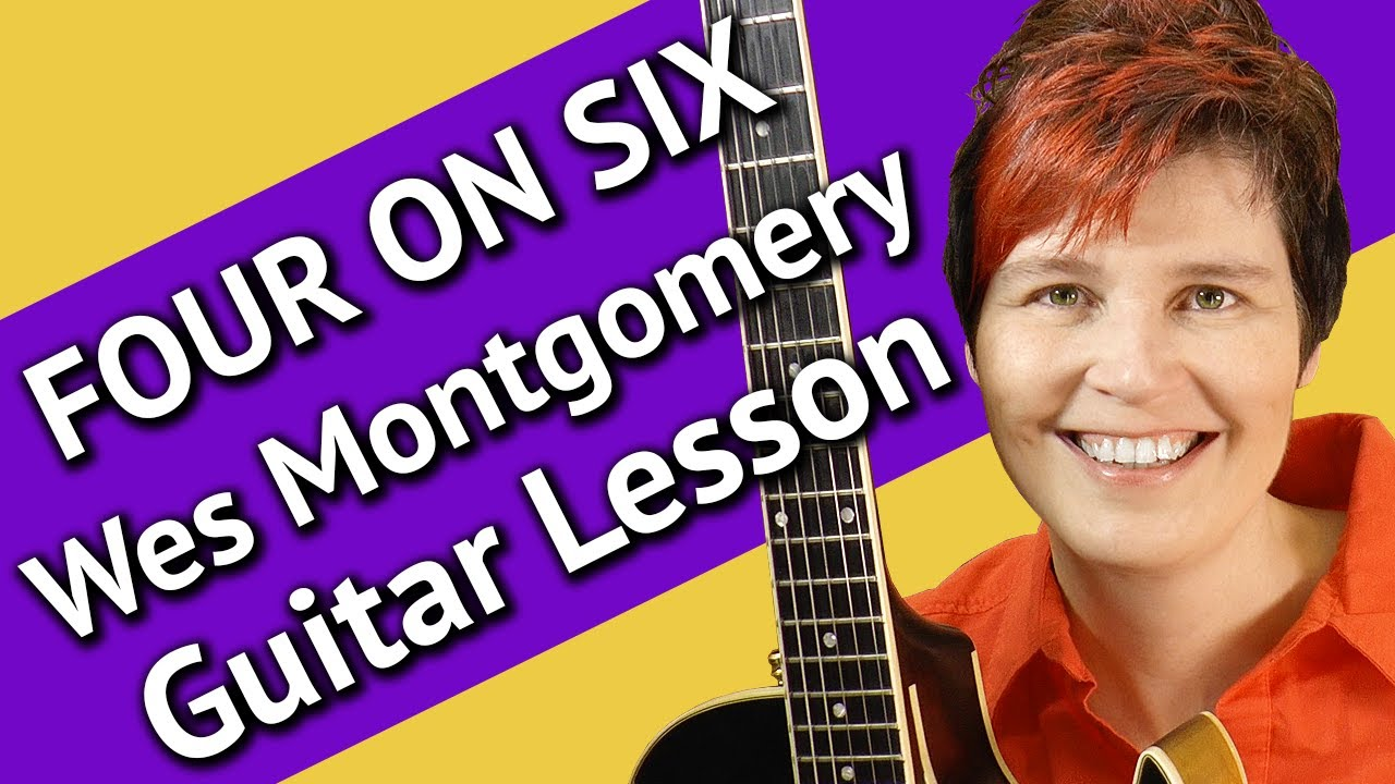 FOUR ON SIX Guitar Lesson - 4 on 6 Wes Montgomery Guitar Tutorial