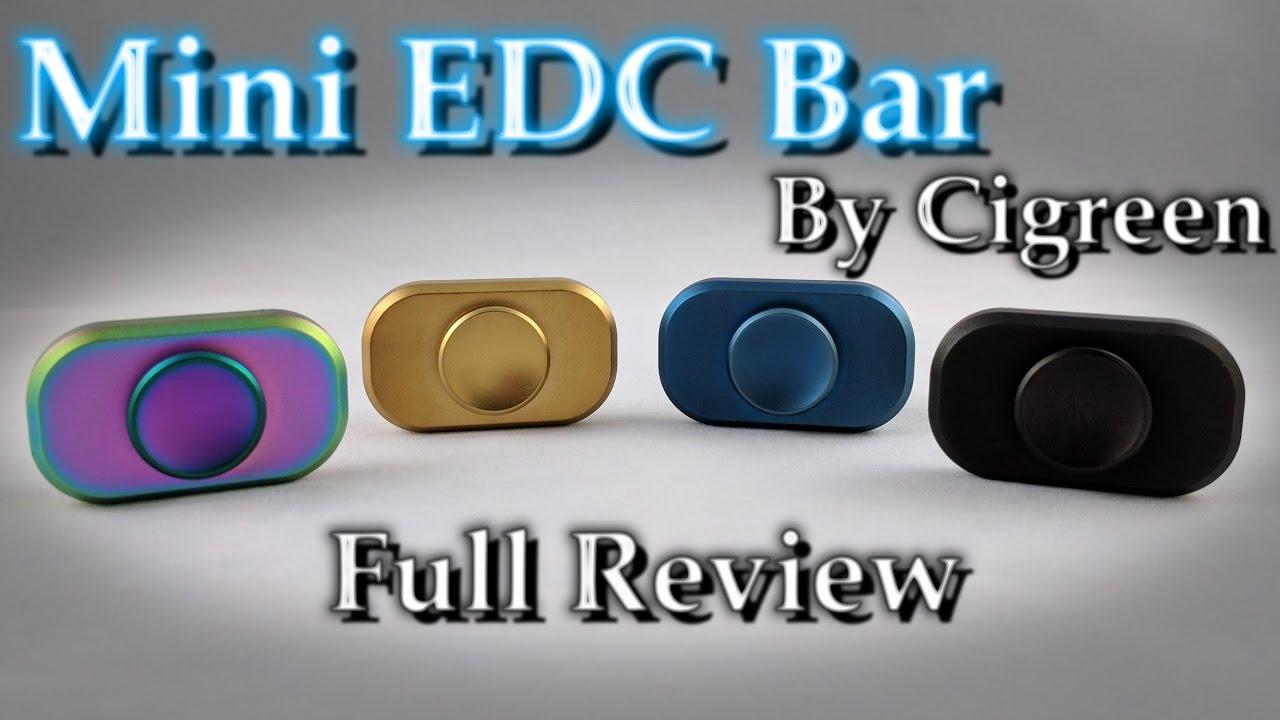 cigreen mini edc bar fidget spinner review youtube