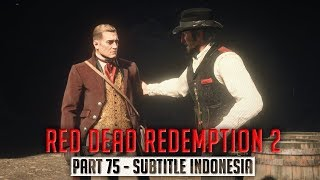 Red Dead Redemption 2 Gameplay Walkthrough Indonesia Part 75 Our Best Selves (RDR 2)