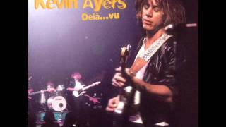 Kevin Ayers - Champagne and Valium