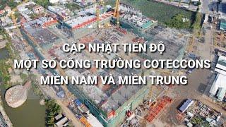 Coteccons - Cập nhật tiến độ dự án miền Trung và miền Nam tháng 4.2020