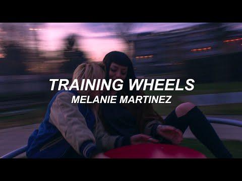 TRAINING WHEELS - MELANIE MARTINEZ