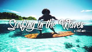 surfing-in-the-waves-a-chill-mix