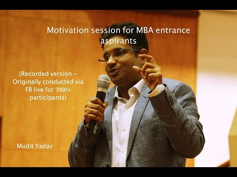 Must watch for CAT aspirants: Motivational session by Mudit Yadav