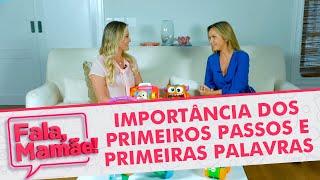 Fala Mamãe! | EP.06 - Bate-papo sobre a importância dos primeiros passos e das primeiras palavras