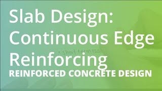 Slab Design: Continuous Edge Reinforcing | Reinforced Concrete Design