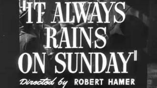 It Always Rains On Sunday 1947 Trailer