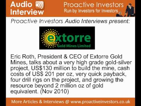 Eric Roth, President & CEO of Extorre Gold Mines, talks to Proactive Investors