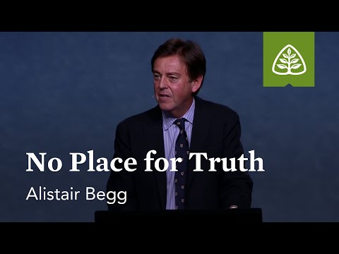 Alistair Begg: No Place for Truth