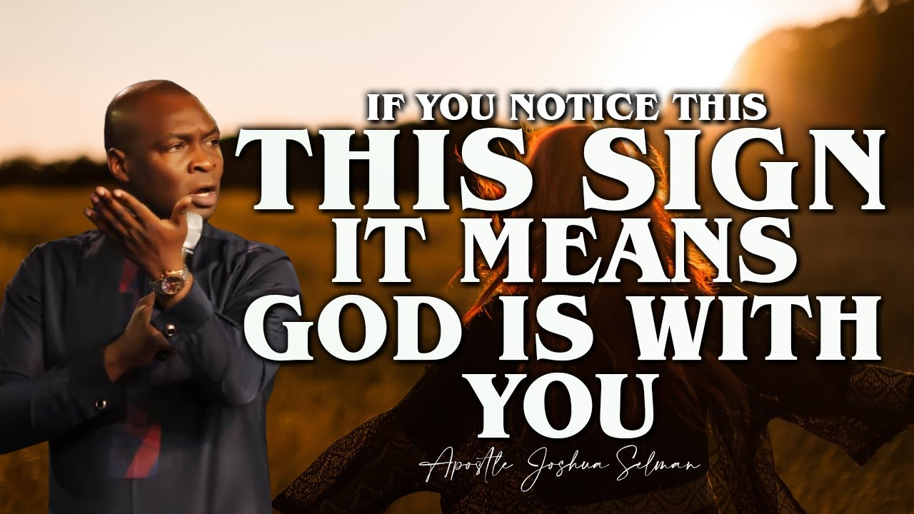 Download IF YOU  NOTICE THIS SIGNS IT MEANS GOD IS WITH YOU | APOSTLE JOSHUA SELMAN