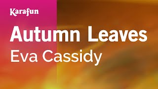 Karaoke Autumn Leaves Eva Cassidy