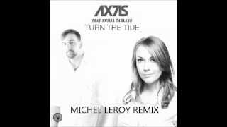 Ax7is feat. Emilia Tarland - Turn The Tide- Michel Leroy Remix