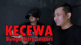 BUNGA CITRA LESTARI - KECEWA ( LIVE COVER ) BY ARIF ALFIANSYAH Feat TRETAN MUSLIM