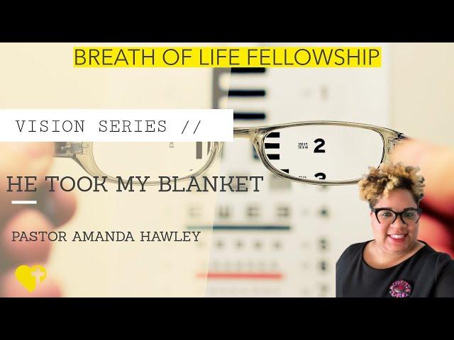 He Took My Blanket-Pastor Amanda Hawley