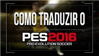 Como traduzir o PES 2016 para português sem erros ( Links na descrição