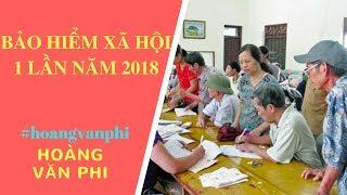 Cách Tính Bảo Hiểm Xã Hội 1 Lần Năm 2018 Như Thế Nào - Hoàng Văn Phi.