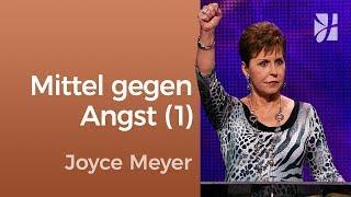 Das Mittel gegen Angst (1) – Joyce Meyer – Persönlichkeit stärken