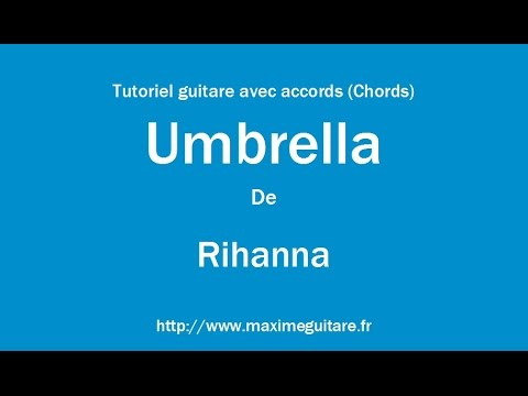 Umbrella Rihanna Tutoriel Guitare Avec Accords Chords Youtube