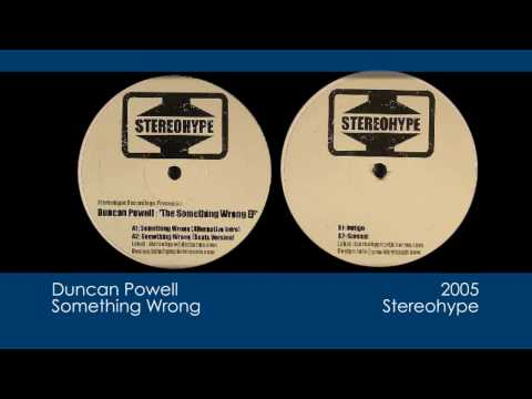 Duncan Powell - Something Wrong [2005 | Stereohype]