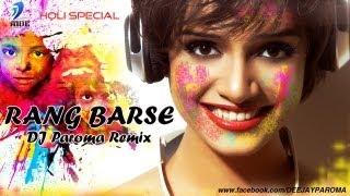 RANG BARSE - (HOLI SPECIAL) - DJ PAROMA REMIX