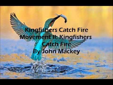 Kingfishers Catch Fire Movement II: Kingfishers Catch Fire By John Mackey