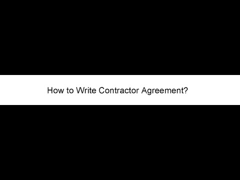 How to Write a Contractor Agreement