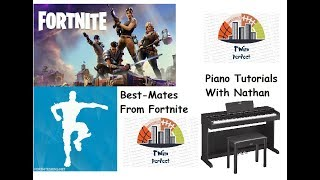 How To Play Best-Mates By Fortnite On The Piano