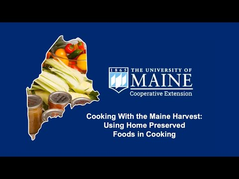 Cooking with the Maine Harvest: Using Home Preserved Foods in Cooking