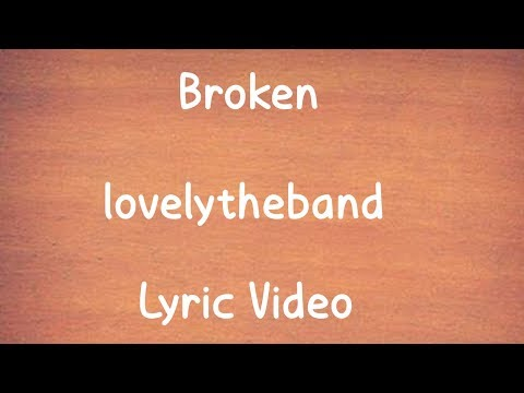 lovelytheband - broken - lyric video