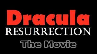 Dracula: Resurrection - The Movie