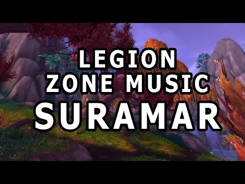 Suramar Zone Music - World of Warcraft Legion