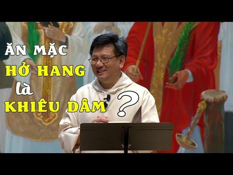 Cha Vũ Thế Toàn giải đáp các thắc mắc Hóc Búa về Công giáo   Ăn mặc Hở Hang có tội không?