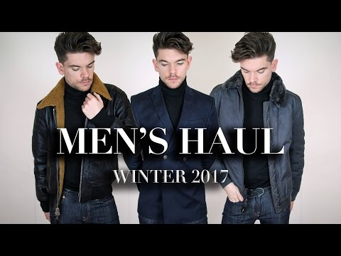 Men's Style Haul | Winter Fashion 2017
