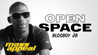 Open Space: BlocBoy JB | Mass Appeal