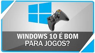 Windows 10 é bom para jogos ? Tire suas dúvidas agora!