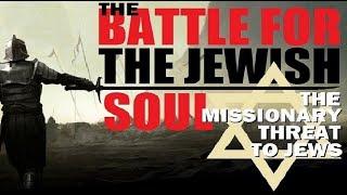 BATTLE for JEWISH SOULS - Missionary Threat to Jews - Rabbi Michael Skobac