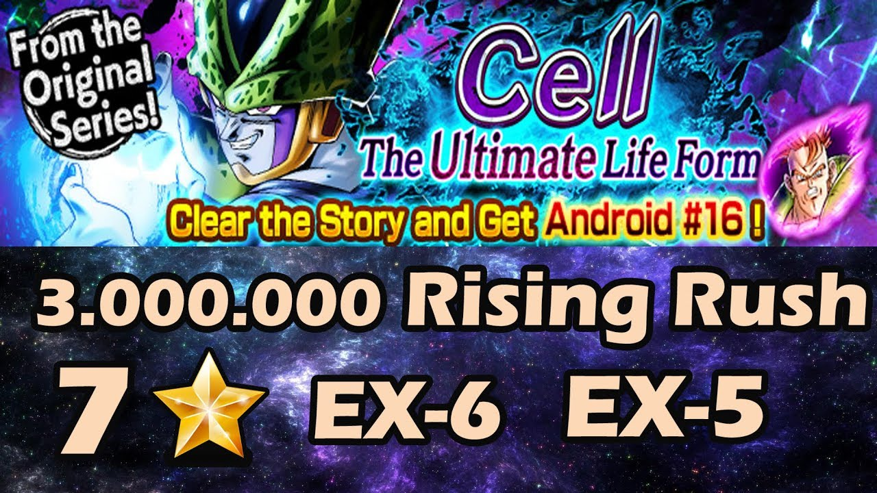 7 Stars - EX 6 Cell: The Ulimate Life Form & 3M Rising Rush EX 5 || DRAGON  BALL LEGENDS