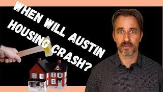 Austin Housing Crash | When will it happen?