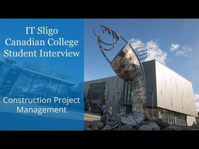 IT Sligo in Ireland - Canadian College Student Interview - Construction Project Management