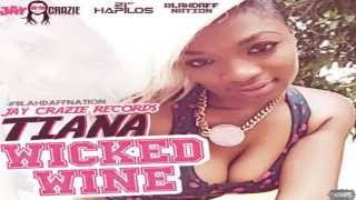 Tiana - Wicked Wine (BlahDaff Nation Riddim) May 2015