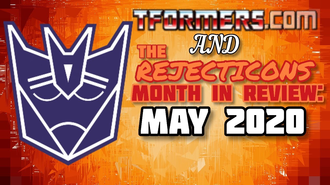 May 2020 - Transformers Month in Review Live Stream Sunday 5/31