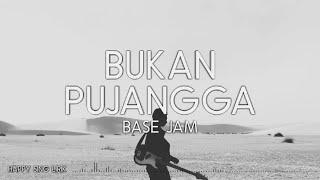 Base Jam - Bukan Pujangga (Lirik)