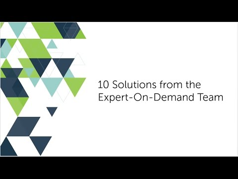 10 Solutions from the Expert On Demand Team