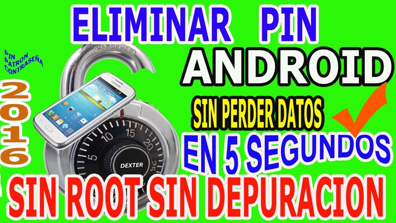 Quitar Eliminar Pin De Bloqueo Android En 5 Segundos Sin Perder Informacion Sin Borrar Nada Youtube
