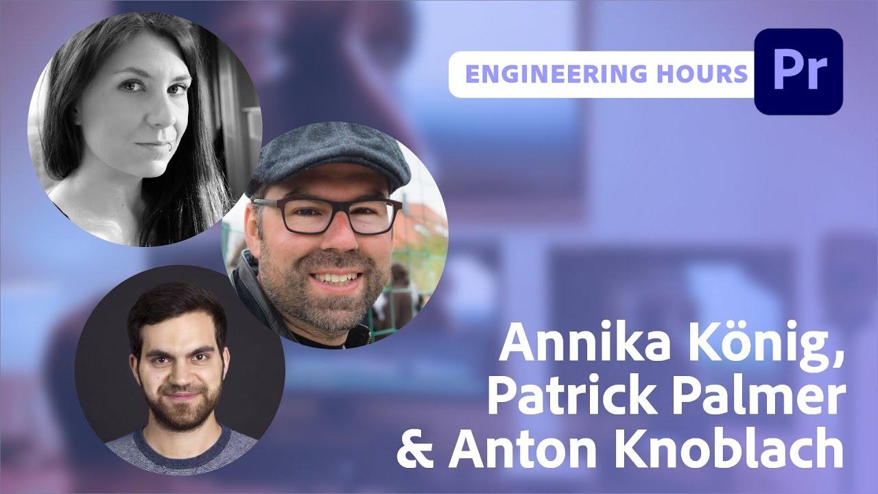 Adobe Engineering Hours #3 – Triff das Team hinter Premiere Pro  Adobe Live