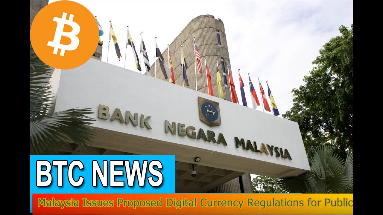 BTC News - Malaysia Issues Proposed Digital Currency Regulations for Public Review