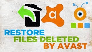How to Restore Files Deleted by Avast 2018 | How to Recover Files Deleted by Avast Antivirus