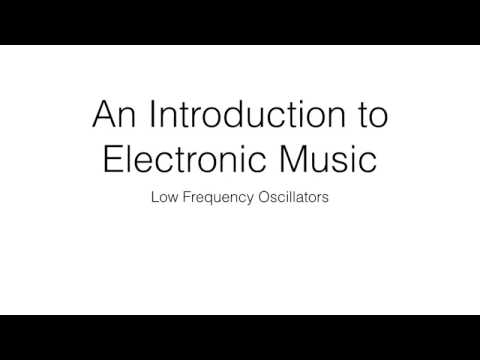 An Introduction to Electronic Music: Low Frequency Oscillators