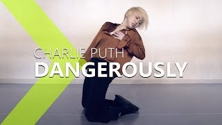 Charlie Puth - Dangerously / HANNA Choreography .